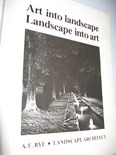 Art Into Landscape, Landscape Into Art: A. E. Bye