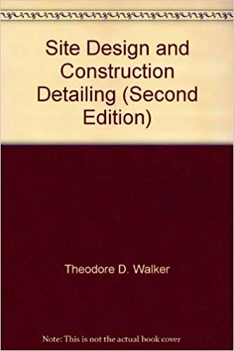 9780914886327: Site Design and Construction Detailing (Second Edition)