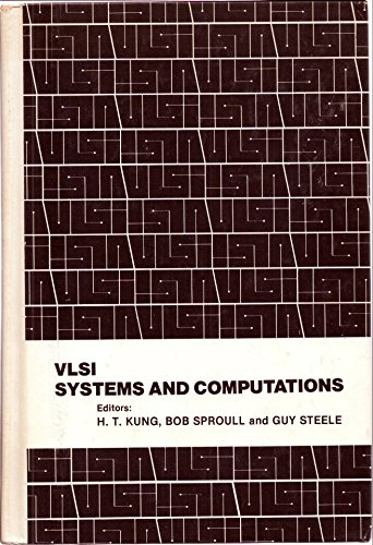 Very Large Scale Integration Systems and Computations 1981