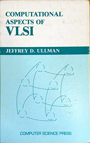 Computational Aspects of VLSI: Ullman, Jeffrey D.