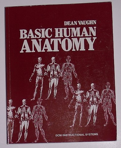 9780914901099: Basic Human Anatomy (Dean Vaughn Total Retention System Series for Healthcare)