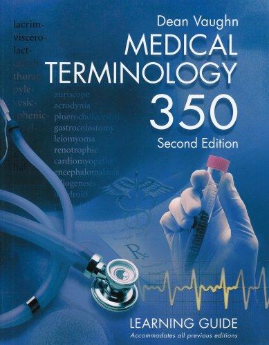 Medical Terminology 350: Vaughn, Dean