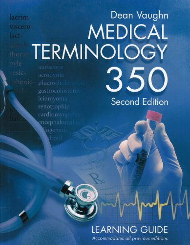 Medical Terminology 350: Learning Guide (Dean Vaughn: Vaughn, Dean