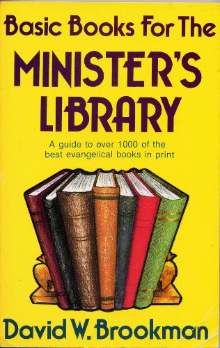 BASIC BOOKS FOR THE MINISTER'S LIBRARY