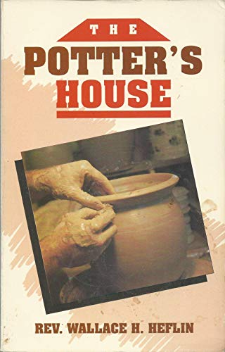 The Potter's House: Heflin, Wallace H., Jr.