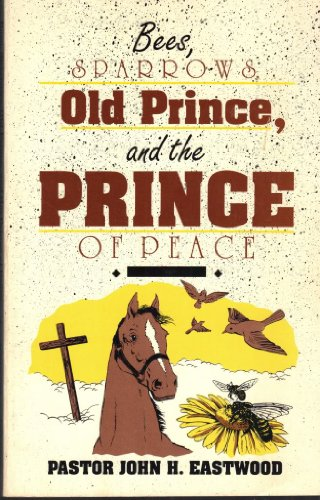 9780914903994: Bees, Sparrows, Old Prince, and the Prince of Peace