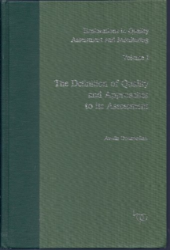 9780914904472: The Definition of Quality and Approaches to its Assessment (Explorations in Quality Assessment and Monitoring, Vol 1)