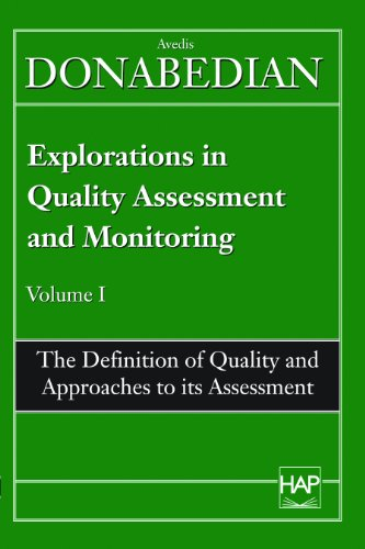 The Definition of Quality and Approaches to Its Assessment: Avedis Donabedian, MD, HFACHE