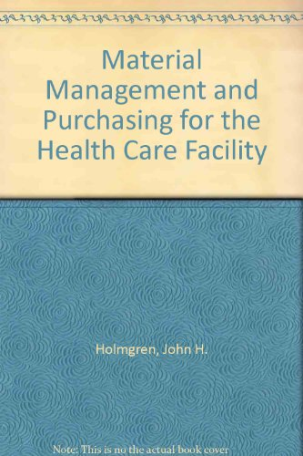 9780914904724: Material Management and Purchasing for the Health Care Facility