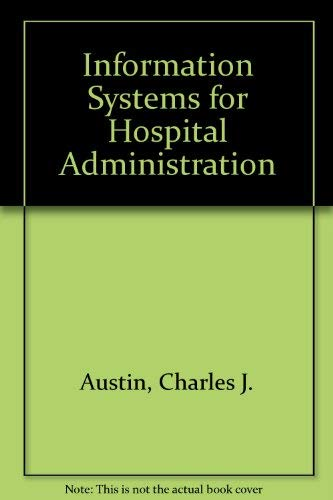 9780914904915: Information Systems for Hospital Administration