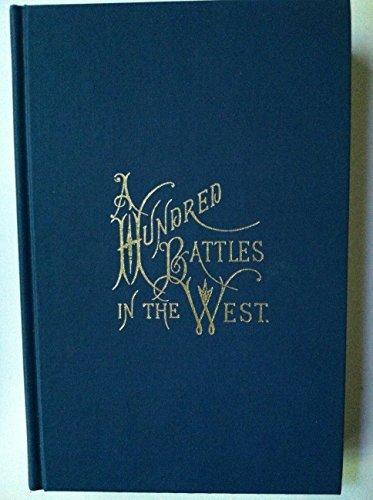 A HUNDRED BATTLES IN THE WEST: ST. LOUIS TO ATLANTA, 1861-1865. THE SECOND MICHIGAN CAVALRY, WITH ...