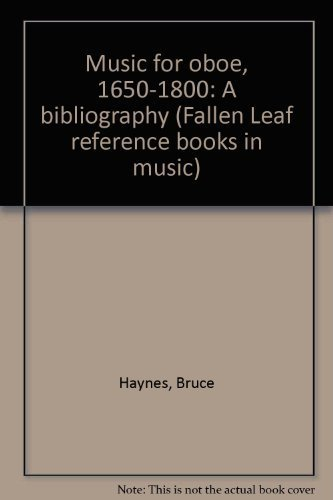 9780914913030: Music for oboe, 1650-1800: A bibliography (Fallen Leaf reference books in music)