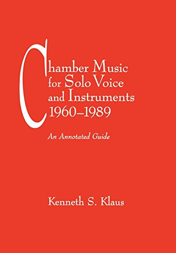 Chamber Music for Solo Voice and Instruments 1960-1989: An Annotated Guide (Hardback): Kenneth S. ...
