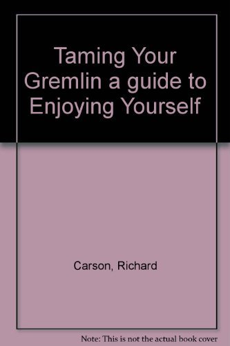 9780914915003: Taming your gremlin: A guide to enjoying yourself