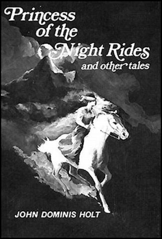 Princess of the Night Rides and Other: Holt, John Dominis