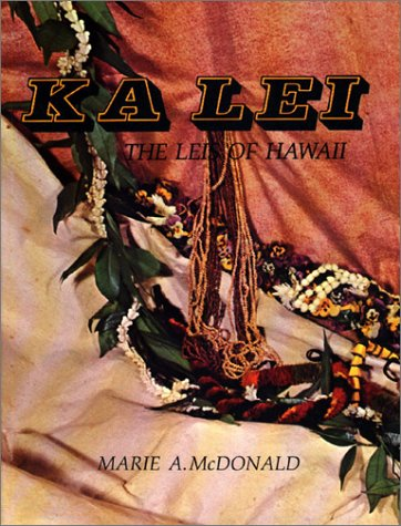 9780914916321: Ka Lei: The Leis of Hawaii