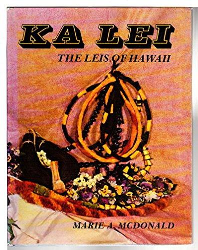 9780914916338: Ka Lei: The Leis of Hawaii