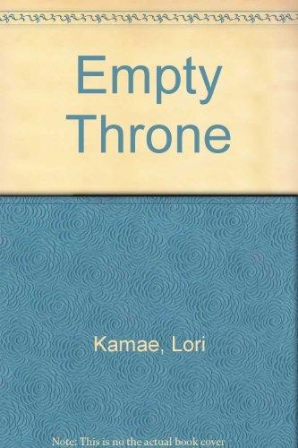 The Empty Throne: A Biography of Hawaii's Prince Cupid: Lori Kuulei Kamae