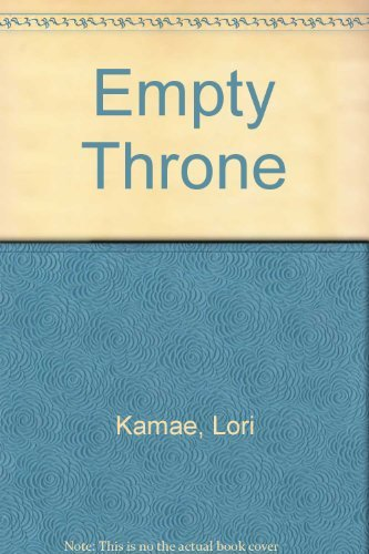 The Empty Throne A Biography of Hawaii's Prince Cupid: Kamae, Lori Kuulei
