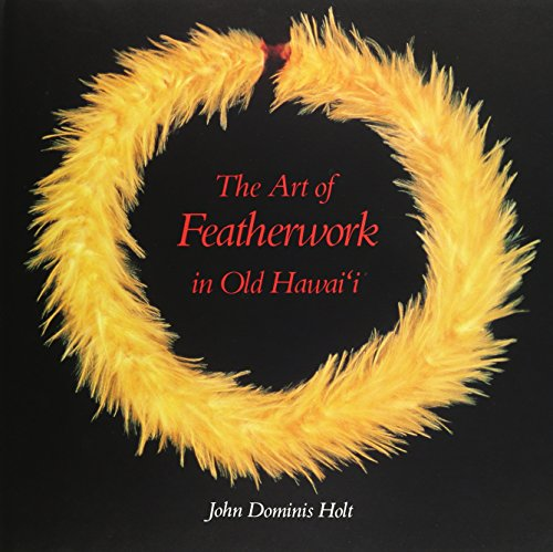 9780914916543: The Art of Featherwork in Old Hawaii