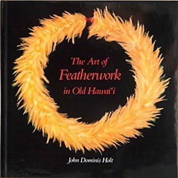 9780914916680: The Art of Featherwork in Old Hawai'i