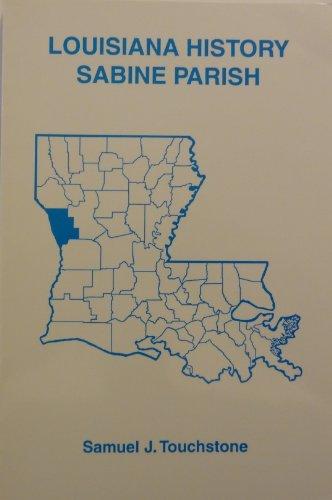 Sabine Parish history (Louisiana history): Touchstone, Samuel J