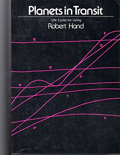 Planets in Transit : Life Cycles for Living: Hand, Robert