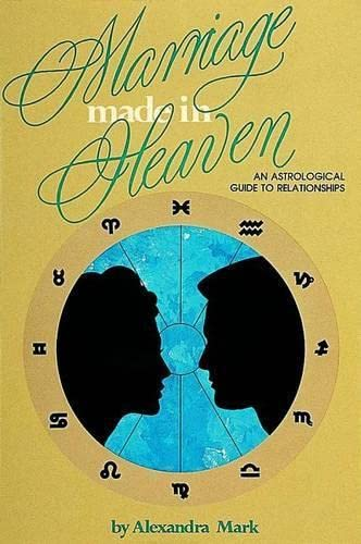 9780914918905: Marriage Made in Heaven: An Astrological Guide to Relationships