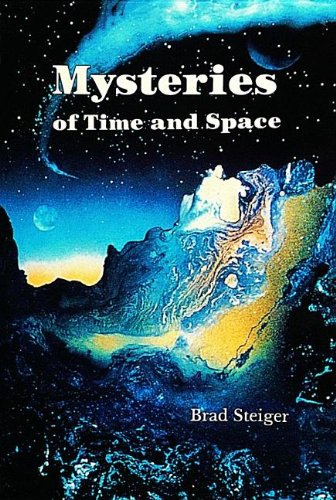 Mysteries of Time and Space: Brad Steiger