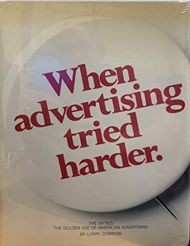 9780914919001: When Advertising Tried Harder: The Sixties : The Golden Age of American Advertising