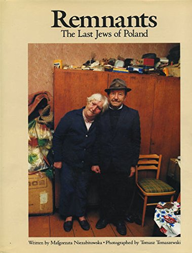 Remnants: The Last Jews of Poland: Niezabitonska, Malgorzata