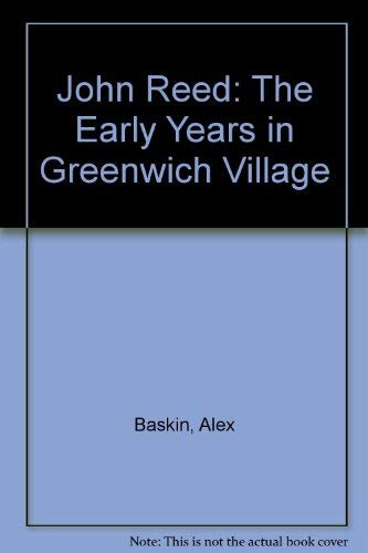 9780914924036: John Reed: The Early Years in Greenwich Village