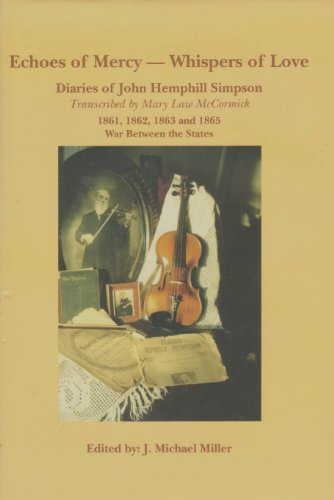 Echoes of mercy, whispers of love: Diaries of John Hemphill Simpson : 1861, 1862, 1863 and 1865 : ...