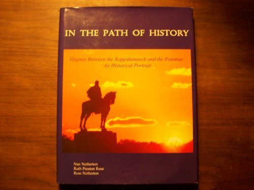 9780914927464: In The Path Of History: Virginia Between The Rappahannock And The Potomac : An Historical Portrait