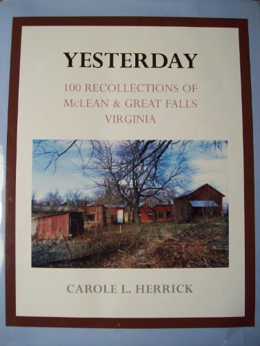 9780914927563: Yesterday - 100 Recollections of McLean & Great Falls Virginia