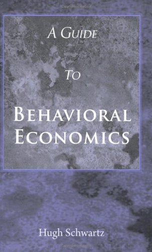 9780914927617: A Guide to Behavioral Economics [Paperback] by Schwartz, Hugh