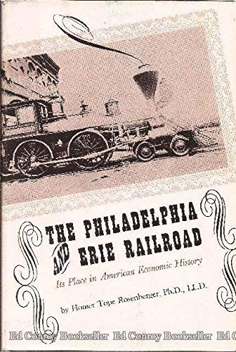 Philadelphia and Erie Railroad: Its Place in American Economic History