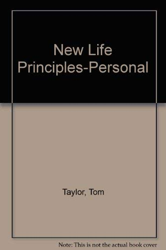 New Life Principles : Personal Workers Manual: Tom Taylor