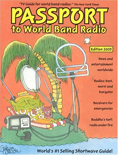 9780914941859: Passport to World Band Radio 2005