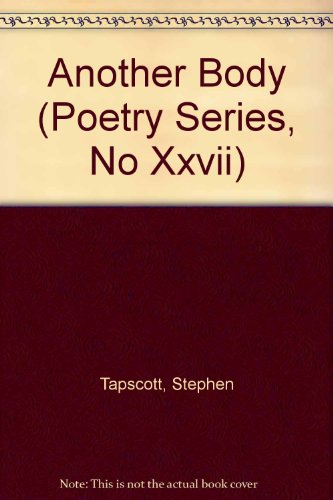 Another Body (Poetry Series, No Xxvii): Tapscott, Stephen