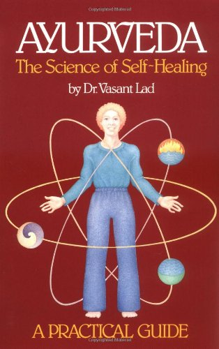 9780914955009: Ayurveda: The Science of Self Healing: A Practical Guide