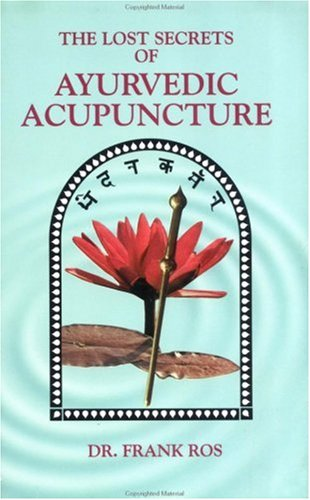 9780914955122: Lost Secrets of Ayurvedic Acupuncture