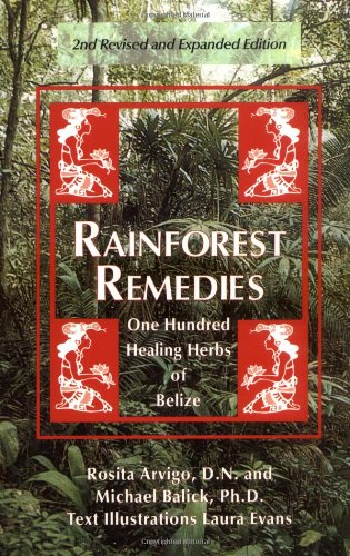 9780914955139: Rainforest Remedies: One Hundred Healing Herbs of Belize