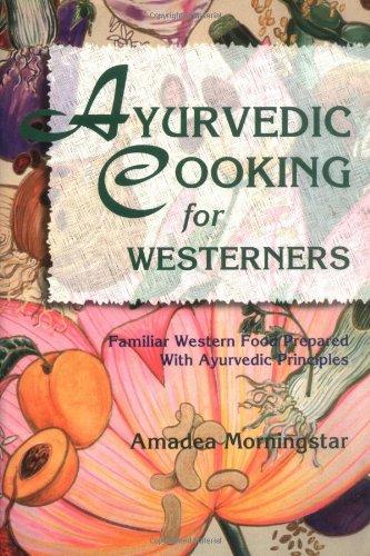 9780914955146: Ayurvedic Cooking for Westerners: Familiar Western Food Prepared With Ayurvedic Principles