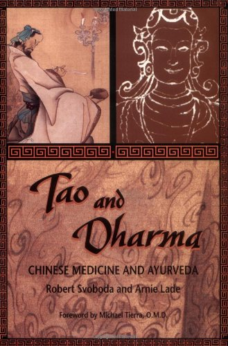 9780914955214: Tao and Dharma: Chinese Medicine and Ayurveda