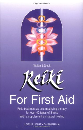 9780914955269: Reiki for First Aid: Reiki Treatment As Accompanying Therapy for over 40 Illnesses With a Supplement on Nutrition