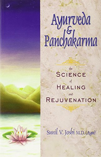 9780914955375: Ayurveda and Panchakarma: The Science of Healing and Rejuvenation
