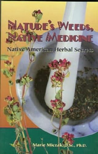 9780914955481: Nature's Weeds, Native Medicine: Native American Herbal Secrets
