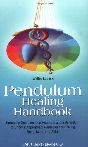 Pendulum Healing Handbook (Shangri-la Series): Lubeck, Walter