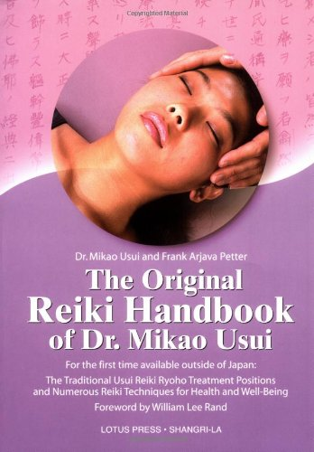 9780914955573: The Original Reiki Handbook of Dr. Mikao Usui: The Traditional Usui Reiki Ryoho Treatment Positions and Numerous Reiki Techniques for Health and ... Reiki Techniques for Health and Well-being